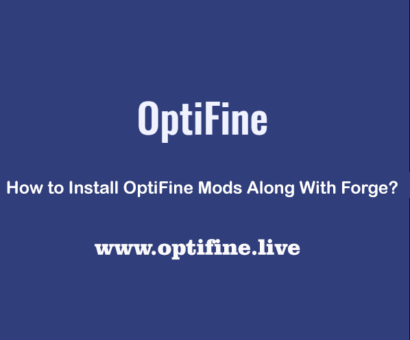 How to Install OptiFine Mods Along With Forge?