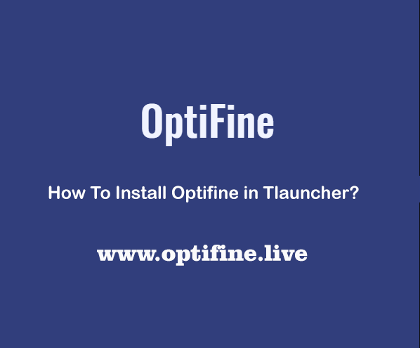 How To Install Optifine in Tlauncher?